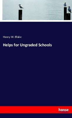Helps for Ungraded Schools, Henry W. Blake