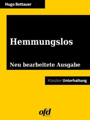 Hemmungslos, Hugo Bettauer