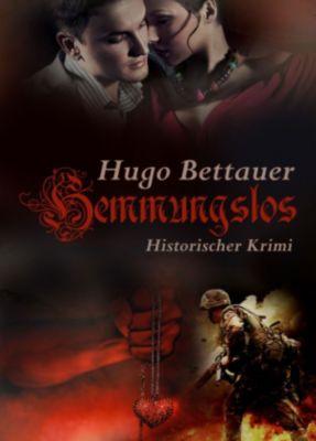 Hemmungslos - Historischer Krimi. Edition Psychothriller, Kriegsroman, Hugo Bettauer
