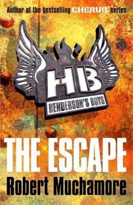 Henderson's Boys 01. The Escape, Robert Muchamore