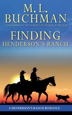 Henderson's Ranch: Finding Henderson's Ranch, M. L. Buchman