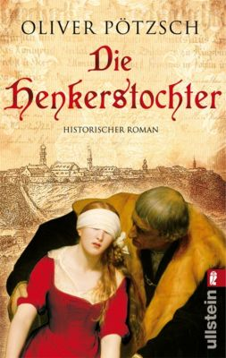 Henkerstochter Band 1: Die Henkerstochter, Oliver Pötzsch