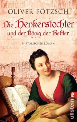 Henkerstochter Band 3: Die Henkerstochter und der König der Bettler, Oliver Pötzsch