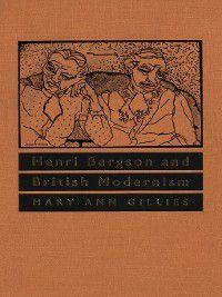 Henri Bergson and British Modernism, Mary Ann Gillies