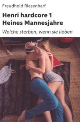 Henri hardcore I - Heines Mannesjahre, Freudhold Riesenharf