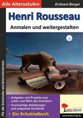 Henri Rousseau ... anmalen und weitergestalten, Eckhard Berger