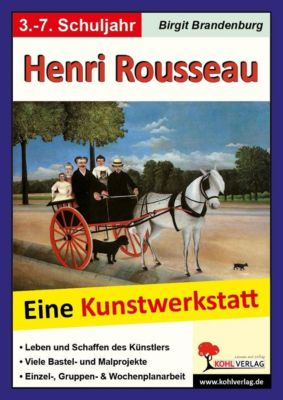 Henri Rousseau - Eine Kunstwerkstatt für 8- bis 12-Jährige, Birgit Brandenburg
