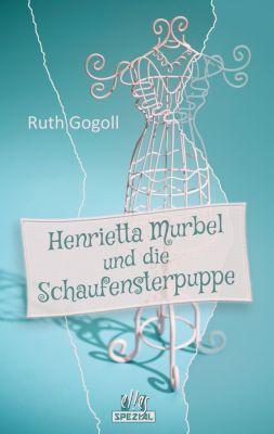 Henrietta Murbel und die Schaufensterpuppe, Ruth Gogoll