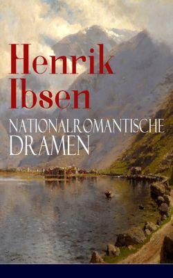 Henrik Ibsen: Nationalromantische Dramen, Henrik Ibsen