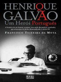 Henrique Galvão ? Um Herói Português, Francisco Teixeira da Mota