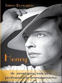 Henry, de avonturen van een professionele levensgenieter, Stefan Bongaerts