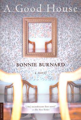 Henry Holt and Co.: A Good House, Bonnie Burnard