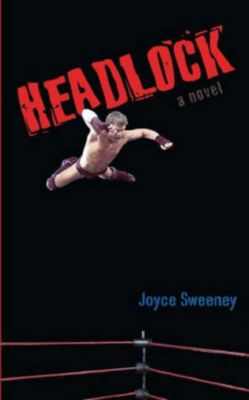 Henry Holt and Co. (BYR): Headlock, Joyce Sweeney