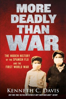Henry Holt and Co. (BYR): More Deadly Than War, Kenneth C. Davis