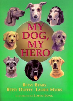 Henry Holt and Co. (BYR): My Dog, My Hero, Laurie Myers, Betsy Byars, Betsy Duffey