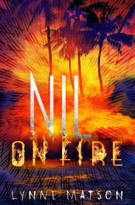 Henry Holt and Co. (BYR): Nil on Fire, Lynne Matson