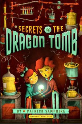 Henry Holt and Co. (BYR): Secrets of the Dragon Tomb, Patrick Samphire
