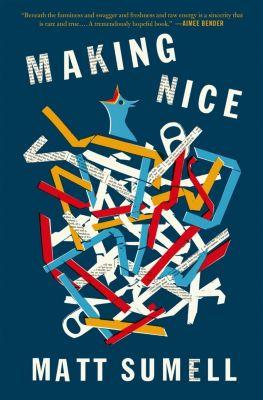 Henry Holt and Co.: Making Nice, Matt Sumell