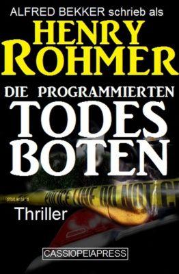 Henry Rohmer Thriller - Die programmierten Todesboten, Alfred Bekker