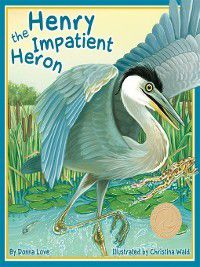 Henry the Impatient Heron, Donna Love