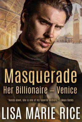 Her Billionaire: Masquerade: Her Billionaire - Venice, Lisa Marie Rice
