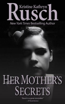 Her Mother's Secrets, Kristine Kathryn Rusch