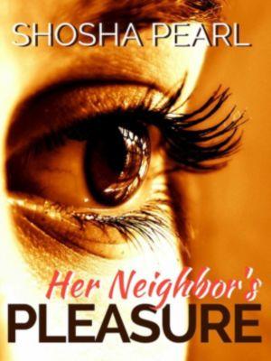 Her Neighbor's Pleasure, Shosha Pearl