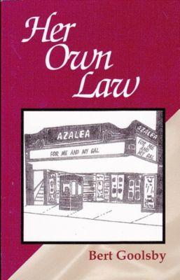 Her Own Law, Bert Goolsby