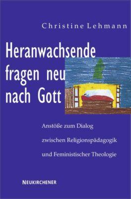 Heranwachsende fragen neu nach Gott, Christine Lehmann