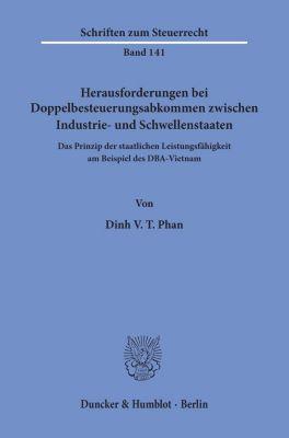 Herausforderungen bei Doppelbesteuerungsabkommen zwischen Industrie- und Schwellenstaaten - Dinh V. T. Phan  