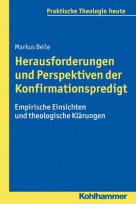 Herausforderungen und Perspektiven der Konfirmationspredigt, Markus Beile