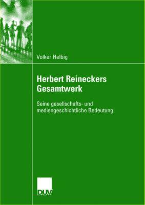 Herbert Reineckers Gesamtwerk, Volker Helbig