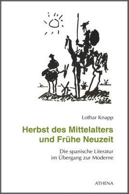 Herbst des Mittelalters und Frühe Neuzeit - Lothar Knapp |
