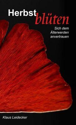 Herbstblüten - Klaus Leidecker |