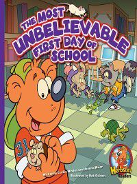 Herbster Readers: the First Day of School: The Most Unbelievable First Day of School, Cecilia Minden