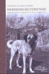 Herdenschutzhunde - Thomas A. Schoke |