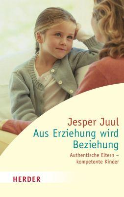 HERDER spektrum: Aus Erziehung wird Beziehung, Jesper Juul