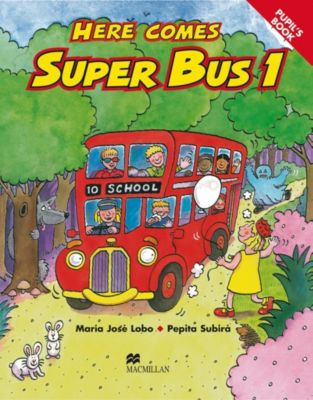 Here comes Super Bus: Level.1 Pupil's Book, Maria Josè Lobo, Pepita Subira