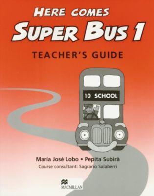 Here comes Super Bus: Level.1 Teacher's Guide, Maria Josè Lobo, Pepita Subirà