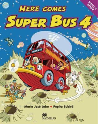 Here comes Super Bus: Level.4 Pupils Book, Maria José Lobo, Pepita Subirà