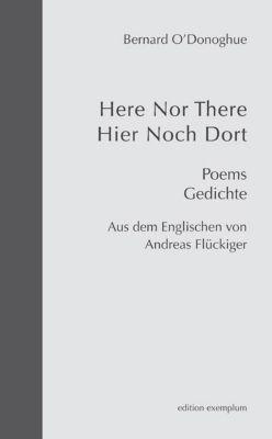 Here Nor There /Hier Noch Dort - Bernard O'Donoghue pdf epub