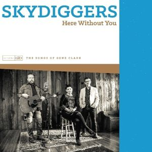 Here Without You, Skydiggers