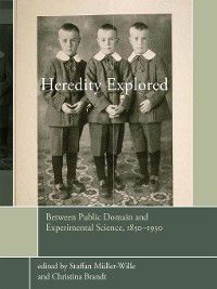 Heredity Explored, Staffan Müller-Wille, Christina Brandt
