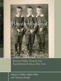 Heredity Explored, Staffan Müller-Wille, Christina Brandt