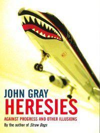 Heresies, John Gray
