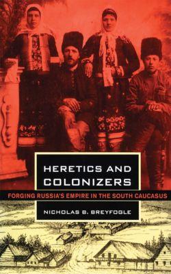 Heretics and Colonizers, Nicholas B. Breyfogle