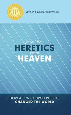 Heretics from Heaven, James Moore