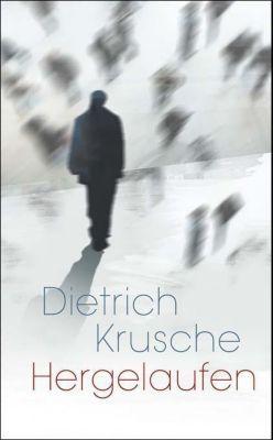 Hergelaufen - Dietrich Krusche |
