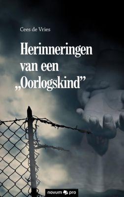 Herinneringen van een Oorlogskind, Cees de Vries