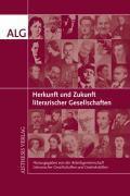 Herkunft und Zukunft literarischer Gesellschaften